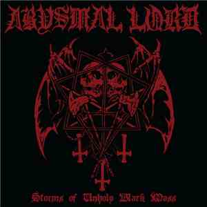 Abysmal Lord - Storms Of Unholy Black Mass download