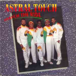 Astral Touch - Watch The Ride download