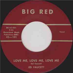 Ed Faucett - Love Me, Love Me, Love Me / You're The One download