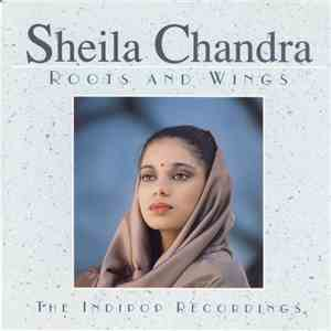 Sheila Chandra - Roots And Wings download