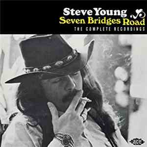 Steve Young  - Seven Bridges Road - The Complete Recordings download