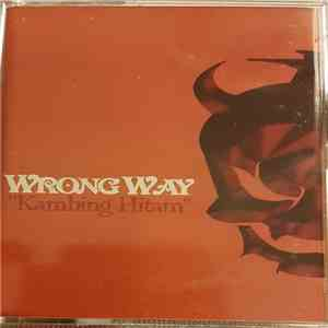 Wrong Way  - Kambing Hitam download